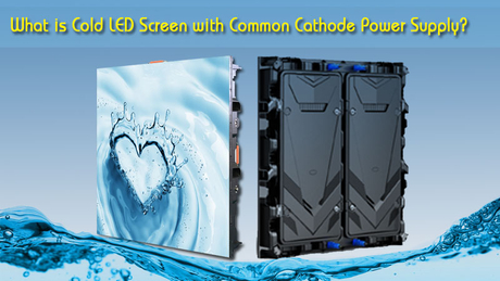 What-is-Cold-LED-Screen-with-Common-Cathode-Power-Supply.jpg